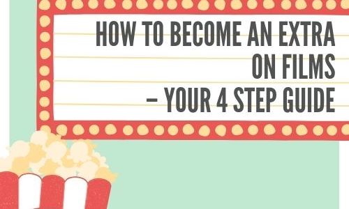 How to Become an Extra on Films – Your 4 Step Guide