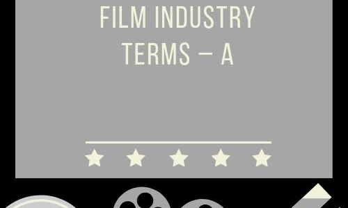Film Industry Terms – A