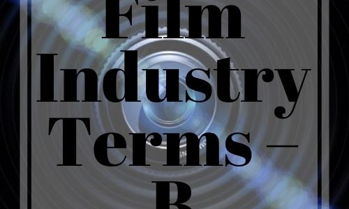 Film Industry Terms – B