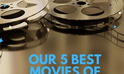Our 5 Best Movies of 2019