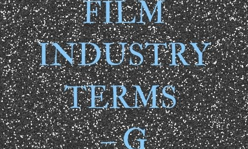 Film Industry Terms – G