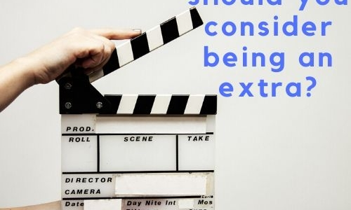 Why should you consider being an extra?