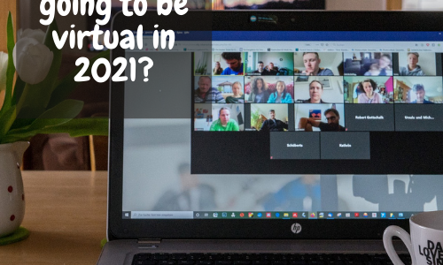 Are events going to be virtual in 2021?