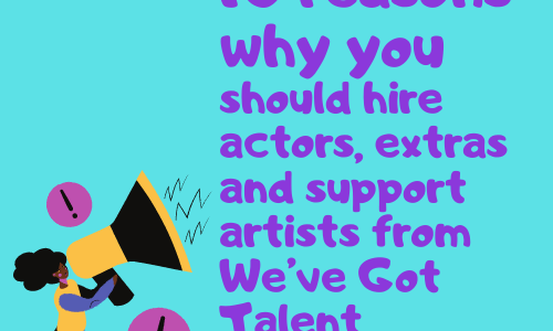 10 reasons why you should hire actors, extras and support artists from We've Got Talent