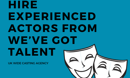 Hire experienced actors from We've Got Talent